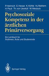 Psychosoziale Kompetenz in der ärztlichen Primärversorgung: Ein Lernbuch für Ärztinnen, Ärzte und Studierende