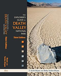 The Explorer s Guide to Death Valley National Park  Third Edition PDF