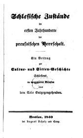 Schlesische Zustände im ersten Jahrhunderte der preußischen Herrschaft