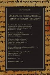 Journal for the Evangelical Study of the Old Testament, 1.1: Volume 1