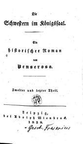 Die Schwestern im Königssaal: Ein histor. Roman, Band 2