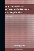 Acyclic Acids   Advances in Research and Application  2012 Edition PDF