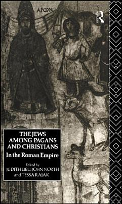 The Jews Among Pagans and Christians in the Roman Empire PDF