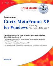 Configuring Citrix MetaFrame XP for Windows: Including Feature Release 1