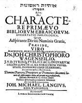 De Charactere Primaevo Bibliorum Ebraicorum Dissertatio Philologica