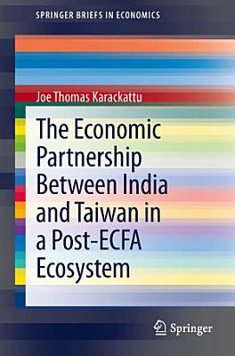 The Economic Partnership Between India and Taiwan in a Post ECFA Ecosystem PDF