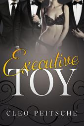 Executive Toy (Gang, multiple partner, BDSM, office, billionaire)