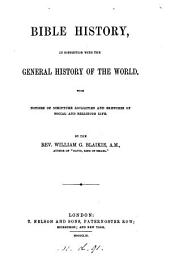 Bible history, in connection with the general history of the world