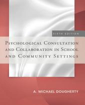 Psychological Consultation and Collaboration in School and Community Settings: Edition 6