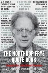 The Northrop Frye Quote Book