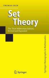Set Theory: The Third Millennium Edition, revised and expanded, Edition 3