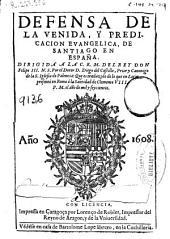 Defensa de la venida, y predicacion evangelica, de Santiago en España ...