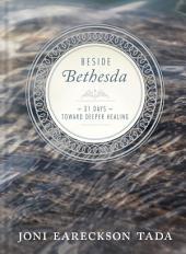 Beside Bethesda: 31 Days Toward Deeper Healing