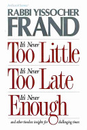It's Never Too Little, It's Never Too Late, It's Never Enough