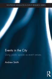 Events in the City: Using public spaces as event venues