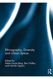 Ethnography, Diversity and Urban Space