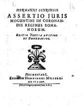 Hermanni Conringii Assertio juris Moguntini in coronandis regibus Romanorum