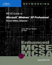 70-270: MCSE Guide to Microsoft Windows XP Professional, Enhanced: Edition 2