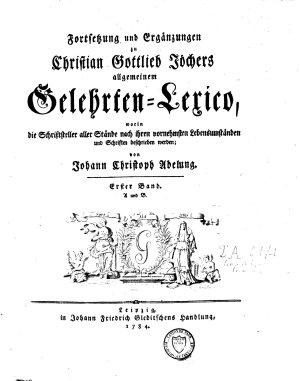 Fortsetzung und Erg  nzungen zu Christian Gottlieb J  chers Allgemeinen Gelehrten Lexico PDF