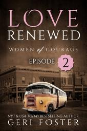 Love Renewed: Episode Two