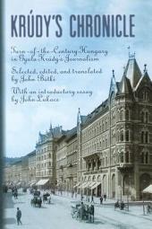 Krúdy's Chronicles: Turn-of-the-century Hungary in Gyula Krúdy's Journalism