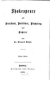 Shakespeare Als Protestant, Politiker, Psycholog und Dichter: Volume 1