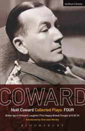 Coward Plays: 4: Blithe Spirit; Present Laughter; This Happy Breed; Tonight at 8.30 (ii)