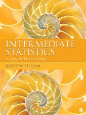 Intermediate Statistics: A Conceptual Course