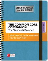 The Common Core Companion: The Standards Decoded, Grades 3-5: What They Say, What They Mean, How to Teach Them