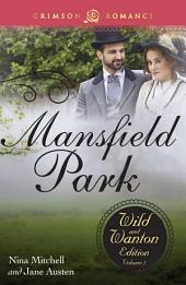 Mansfield Park: The Wild and Wanton Edition: Volume 2