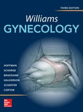Williams Gynecology, Third Edition: Edition 3