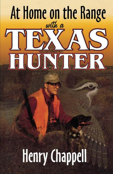 At Home On The Range with a Texas Hunter
