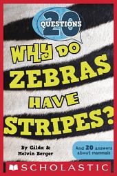 20 Questions #2: Why Do Zebras Have Stripes?