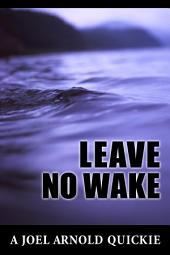 Leave No Wake: A Short Mystery