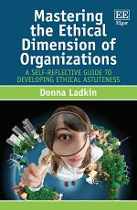 Mastering the Ethical Dimension of Organizations