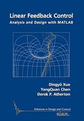Linear Feedback Control: Analysis and Design with MATLAB