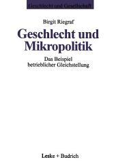 Geschlecht und Mikropolitik: Das Beispiel betrieblicher Gleichstellung