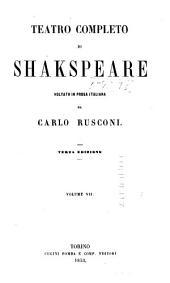 Teatro completo di Shakspeare: Pene d'amor perdute. La dodicesima notte o quel che vorrete. Misura per misura. Pericle principe di Tiro. La commedia degli equivochi. La novella d'inverno. Come vi piace