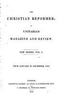 The Christian Reformer  Or  Unitarian Magazine and Review PDF