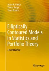 Elliptically Contoured Models in Statistics and Portfolio Theory: Edition 2