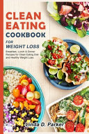 Clean Eating Cookbook For Weight Loss Book PDF