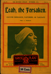 Leah, the Forsaken: Costume Monologue, Pantomime Or Tableaux for a Woman
