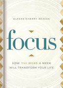 Focus  How One Word a Week Will Transform Your Life PDF