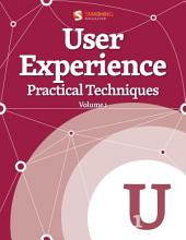 User Experience, Practical Techniques, Vol. 1