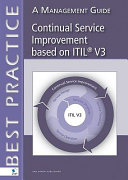 Continual Service Improvement based on ITIL V3 Management Guides