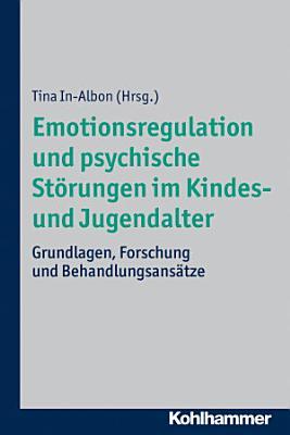 Emotionsregulation und psychische St  rungen im Kindes  und Jugendalter PDF