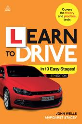 Learn to Drive in 10 Easy Stages: Edition 6