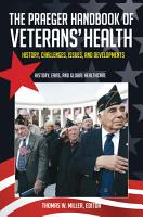 The Praeger Handbook of Veterans  Health  History  Challenges  Issues  and Developments  4 volumes  PDF