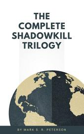The Complete Shadowkill Trilogy