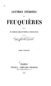 Lettres inédites des Feuquières: tirées des papiers de famille de Madame la duchesse Decazes, Volume1